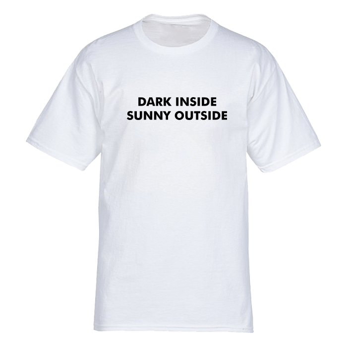 Dark inside sunny outside tee